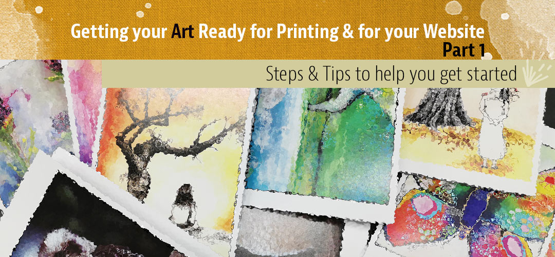 Getting your Art Ready for Printing & your Website – Part 1