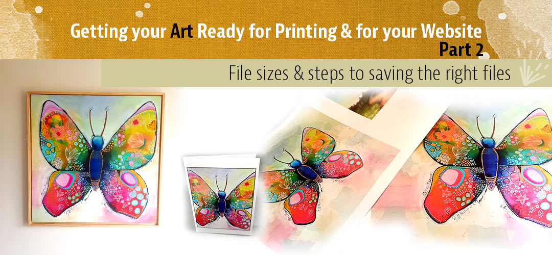 Getting your Art Ready for Printing & your Website – Part 2